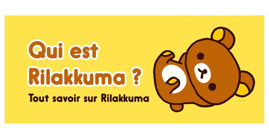 Qui est Rilakkuma ? Tout savoir sur Rilakkuma